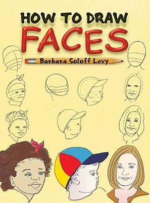 How to Draw Faces (Dover How to Draw), Barbara Soloff Levy