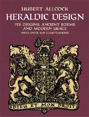 Image for Heraldic Design: Its Origins, Ancient Forms and Modern Usage (Dover Pictorial Archive)