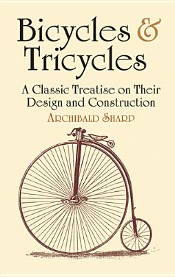 Bicycles & Tricycles: A Classic Treatise on Their Design and Construction (Dover Transportation), Sharp, Archibald