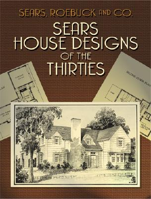 Image for Sears House Designs of the Thirties (Dover Architecture)