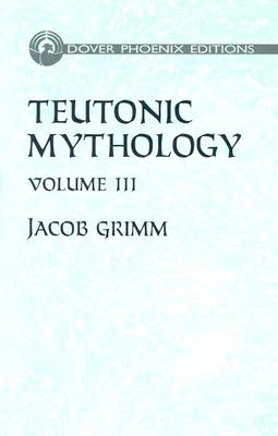 Image for Teutonic Mythology Vol. 3 (Dover Phoenix Editions)