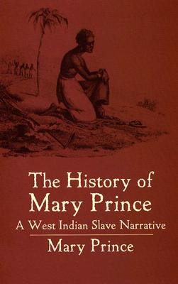Image for The History Of Mary Prince: A West Indian Slave Narrative
