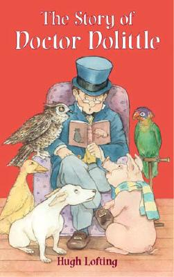 The Story of Doctor Dolittle (Dover Children's Classics), Hugh Lofting