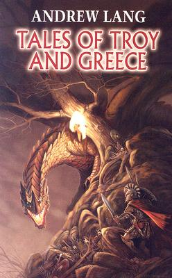 Tales of Troy and Greece (Dover Value Editions), Andrew Lang