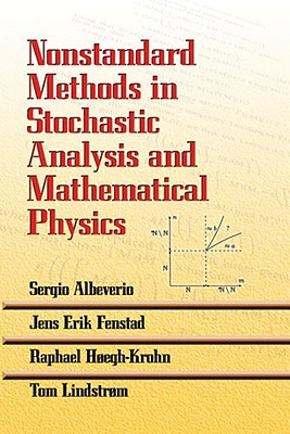 Nonstandard Methods in Stochastic Analysis and Mathematical Physics (Dover Books on Mathematics), Albeverio, Sergio; Fenstad, Jens Erik; H�egh-Krohn, Raphael; Lindstr�m, Tom; Mathematics