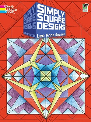 Simply Square Designs (Dover Design Coloring Books), Lee Anne Snozek