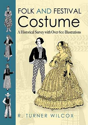 Image for Folk and Festival Costume: A Historical Survey with over 600 Illustrations