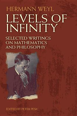 Image for Levels of Infinity: Selected Writings on Mathematics and Philosophy (Dover Books on Mathematics)