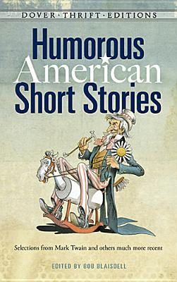 Image for Humorous American Short Stories: Selections from Mark Twain to Others Much More Recent (Dover Thrift Editions)