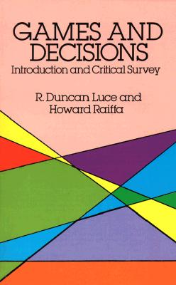 Image for Games and Decisions: Introduction and Critical Survey (Dover Books on Mathematics)