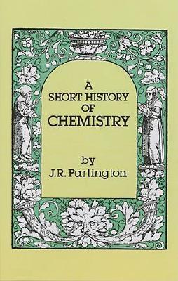 Image for A Short History of Chemistry: Third Edition (Dover Books on Chemistry)