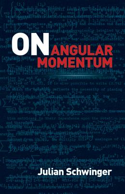 On Angular Momentum (Dover Books on Physics), Schwinger, Julian