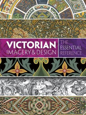 Image for Victorian Imagery and Design: The Essential Reference