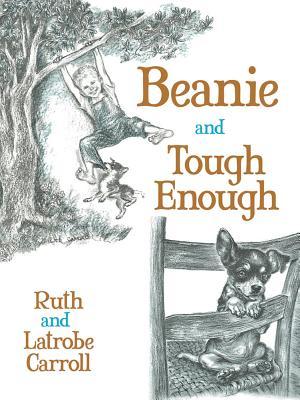 Beanie and Tough Enough, Ruth Carroll, Latrobe Carroll