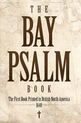 Image for The Bay Psalm Book: The First Book Printed in British North America, 1640