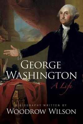 George Washington: A Life, Woodrow Wilson