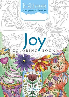 BLISS Joy Coloring Book: Your Passport to Calm (Adult Coloring), Taylor, Jo