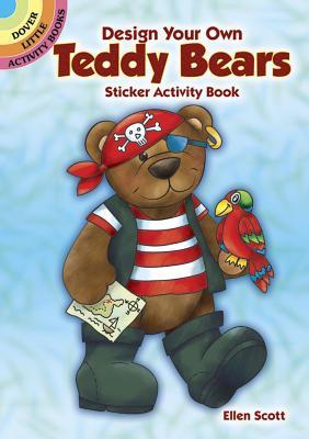 Design Your Own Teddy Bears Sticker Activity Book (Dover Little Activity Books), Scott, Ellen