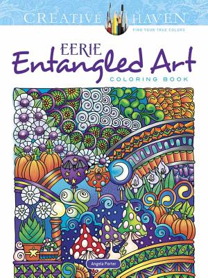 Image for Creative Haven Eerie Entangled Art Coloring Book (Creative Haven Coloring Books)