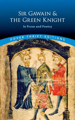 Image for Sir Gawain and the Green Knight: In Prose and Poetry (Dover Thrift Editions)