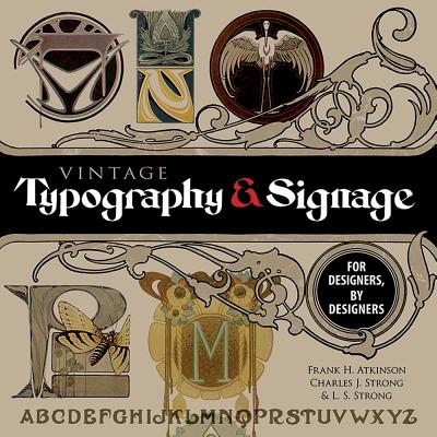 Image for Vintage Typography and Signage: For Designers, By Designers (Dover Pictorial Archive)