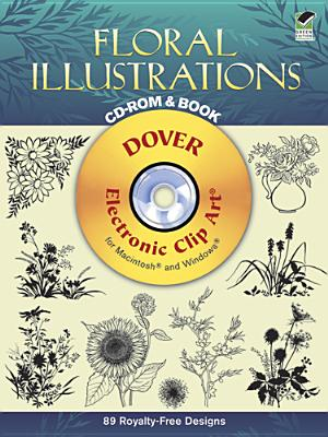 Floral Illustrations CD-ROM and Book (Dover Electronic Clip Art), Dover; Clip Art