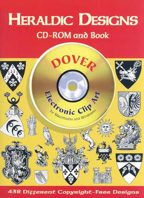 Heraldic Designs CD-ROM and Book (Dover Electronic Clip Art), Dover Publications Inc