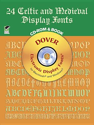 Image for 24 Celtic and Medieval Display Fonts (Dover Electronic Display Fonts for Macintosh and Windows) (Book and CD-ROM)
