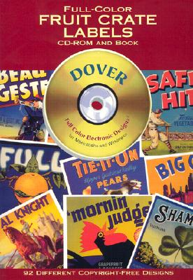 Image for Full-Color Fruit Crate Labels CD-ROM and Book (Dover Electronic Series)