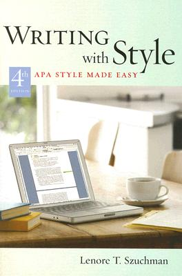 Custom Enrichment Module: Writing with Style: APA Style Made Easy, Szuchman, Lenore T.