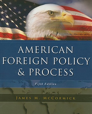 Image for American Foreign Policy and Process