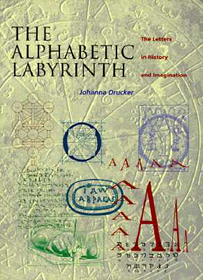 Image for Alphabetic Labyrinth: The Letters in History and Imagination