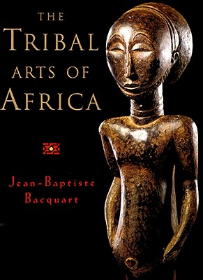 Image for The Tribal Arts of Africa