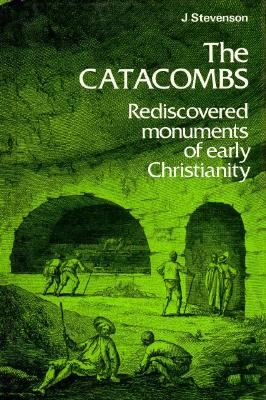 Image for Catacombs: Rediscovered Monuments of Early Christianity