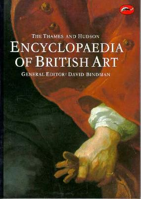 The Thames and Hudson Encyclopaedia of British Art (World of Art)