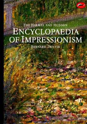 The Thames and Hudson Encyclopedia of Impressionism (World of Art), Denvir, Bernard