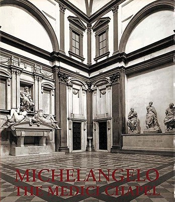 Image for Michelangelo: The Medici Chapel