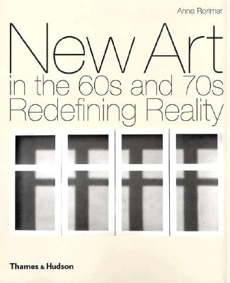 Image for New Art in the 60s and 70s: Redefining Reality