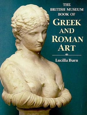 Image for The British Museum Book of Greek and Roman Art