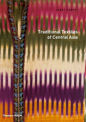 Traditional Textiles of Central Asia, Harvey, Janet