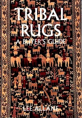 Tribal Rugs: A Buyer's Guide, Allane, Lee