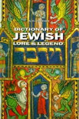 Image for Dictionary of Jewish Lore & Legend
