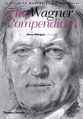 Image for The Wagner Compendium: A Guide to Wagner's Life and Music