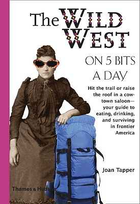 WILD WEST ON 5 BITS A DAY, JOAN TAPPER