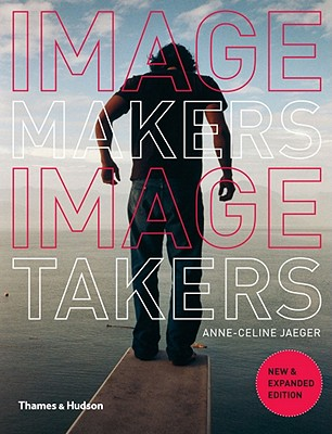 Image Makers Image Takers New and Expanded Edition, Jaeger, Anne-celine