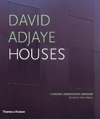 Image for David Adjaye Houses: Recycling, Reconfiguring, Rebuilding