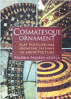 Image for Cosmatesque Ornament: Flat Polychrome Geometric Patterns in Architecture