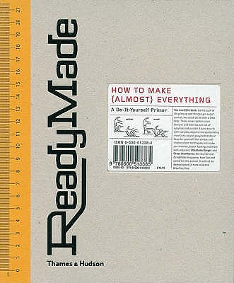 Image for Ready Made : How to Make (Almost) Everything