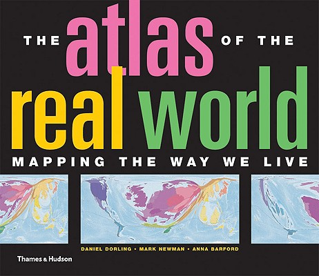 Image for The Atlas of the Real World: Mapping the Way We Live