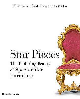 Image for Star Pieces : the Enduring beauty of Spectacular Furniture